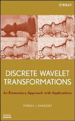 Discrete Wavelet Transformations By Van Fleet, Patrick J.