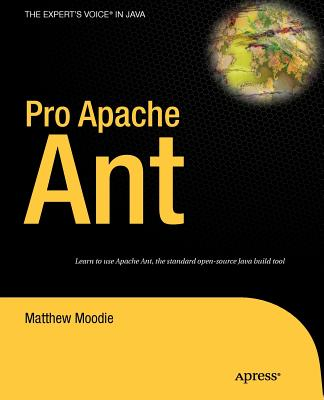 Pro Apache Ant By Moodie, Matthew